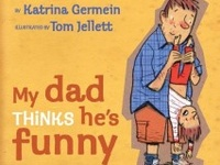 Jokes, gifts and fun dad stuff. 'My Dad Thinks He's Funny' a picture book by Katrina Germein and Tom Jellet. Published by Walker Books Australia, Candlewick Press USA and Walker Books UK.