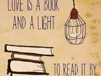 """""""Love is a book and a light to read it by...""""  A collection of literature, quotes & biographies of wonderful different authors."""