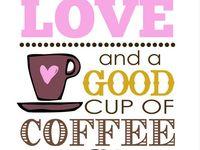 Coffee Love and Tea for good measure