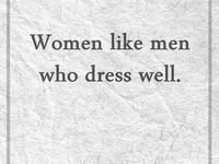 Who Doesn't Love a Well Dressed Man?
