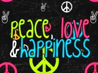 PEACE, LOVE, & HAPPINESS