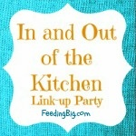In and Out of the Kitchen is a link party that is run on my site FeedingBig.com.  Each week my blogging friends link their new crafts, recipes and DIY projects.  I share all the great links with you!  Hope you enjoy