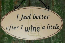 Wine? Just A Little / by Domenica Lawson