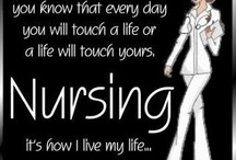 Being a Nurse / by Kathy Hayes Scotto