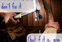 Handy Words to Live By / Handyman humor, DIY sayings and inspiration quotes about creating, repairing, and home improvement.