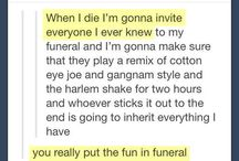 FUNeral / Death-related humor   I'm not insane I swear