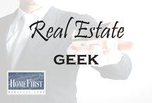 Real Estate Geek / Real Estate Geek | HomeFirst Mortgage Corp. www.homefirstmortgage.com | #hfm #onestopmortgageprovider