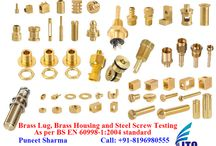 Brass Lug, Brass Housing and Steel Screw Testing / Brass Lug, Brass Housing and Steel Screw Testing If you're Buyers Demanding for Testing– Contact Now! Mr. Puneet Sharma Call: 08196980555 Email: ITCIndiaOne@Gmail.Com