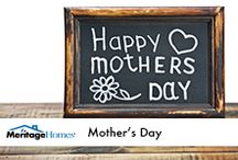 Mother's Day / by Meritage Homes
