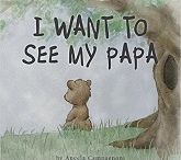 I Want To See My Papa - By Angela Campagnoni