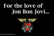 For the love of Bon Jovi! / by Tammy Parker-Attema