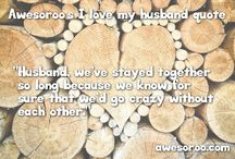 Husband Quotes / Best quotes to show your husband how you love him.