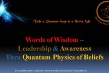 Words of Wisdom / Coming soon... Statements that I have written in my Blog articles or spoken in my Radio Talks. Leadership and Self Awareness Thru Quantum Physics of Beliefs. http://www.QuantumPhysicsofBeliefs.com