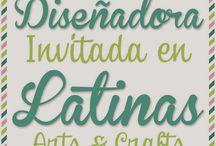 Invitadas Especiales de Latinas Arts and Crafts / Guest Designers of Latinas Arts and Crafts