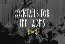 Cocktails for the Ladies / I propose a toast to the ladies! Grab a few friends and mix up the night with our favorite cocktails.
