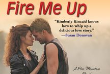 Book: Fire Me Up / The fourth book in the Pine Mountain series, Adrian and Teagan. Release date February 2015.