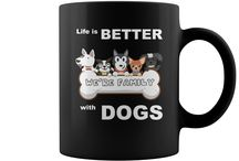Coffe mug QUOTES Life is Better with Dogs
