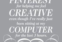 Pinterest Quotes / Addicted to Pinterest.....You can follow me on:  http://theartofcreativitystudio.blogspot.co.za