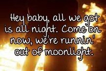 Running outta moonlight!  / Country girl / by Heather Teague