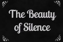The Beauty of Silence / 'Nothing wrong with quiet.' Quote from the movie, Jeremiah Johnson.