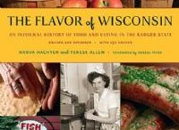 Food and Recipes / Recipes from Wisconsin kitchens past and present, and cooking with local ingredients