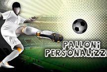 Palloni personalizzati / Palloni personalizzati. Palloni per tutti gli sport, CALCIO | BASKET | VOLLEY | RUGBY | PALLAMANO  Palloni  allenamento | palloni da partita | palloni per ragazzi