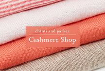 Cashmere Shop / What's impossibly soft, dreamy to the eye and goes with everything? Cashmere, and nothing but.  Find your own cocoon of perfection that's the right softness, warmth, thickness, structure, and length at our Cashmere Shop. / by Chinti and Parker
