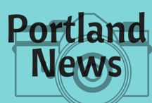 Portland News and Current Events / Things Happening, News and Current Events in Portland, Oregon