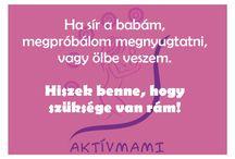 Aktívmami gondolatmorzsák / Miról szól ez a tábla? Rólunk édesanyákról, a gondolatainkról, a félelmeinkről, az érzéseinkről.   www.aktivmami.hu