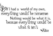 Alice Quotes / by Kathy Skaggs