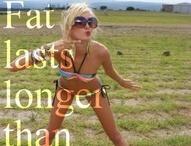 fat lasts longer than flavor.. / by Tiffany