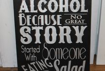 Alcohol, because no great story ever began with eating a salad...