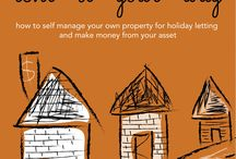 Holiday Let your Home / I have been Holiday Letting my property since 2008 and I have created a book to share what I have learnt along the way.