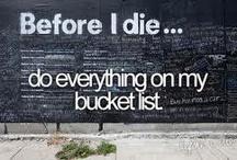 bucket list :) / by Sarah Rhoades