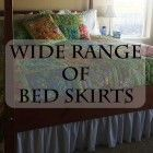 Bed Skirts / chiffon bed skirts , tulle bed skirts . tailored bed skirts and many more.