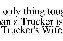 Trucker Life/Trucker Wife / by Holly Logue