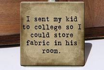 Funny - Sewing & Quilting / Funny quotes and pictures - just for fun and giggles