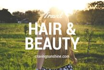 Travel Hair & Beauty / How to keep looking good when its 100'F outside!