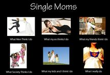 single mom / by Andrea Williams