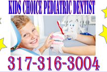Pediatric Dentist Indianapolis / Pediatric dentist of Indianapolis is dedicated exclusively to children's oral health. We handle all challenges of pediatric dentistry relate not only to skill and knowledge, but also in making children feel comfortable and less anxious something that the Kids Choice staff is excellent at doing. Children also look forward to our colorful kid friendly office.