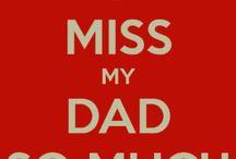 Dad / I miss my Dad