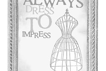 Always Dress to Impress / by Tiffany Smith