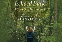Love Echoed Back / Find inspiration in this emotional account of how God took one life, filled with fear, pain, and disappointment, and transformed it through His love, mercy, and grace.