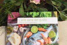 """Libro alimentazione sana e benessere /  """"l'arte sana del gusto"""""""