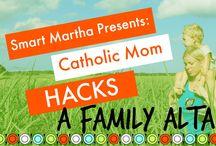 Smart Martha Catholic Mom Hacks