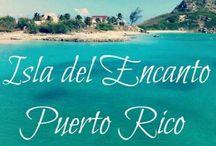 Isla del Encanto Puerto Rico / by Elizabeth Muriel