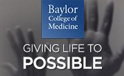 Giving Life to Possible / Defying the Impossible / by Baylor College of Medicine