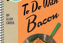 Bacon / Books that are all about bacon!