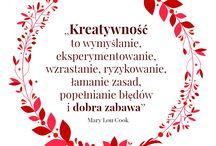 Cytaty, sentencje, dla kreatywnych i nie tylko, motywujące cytaty / Dobre słowo, motywujące do działania, zastanowienia nad sobą i życiem