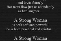 Women strength / Celebrating women and all the ways we are strong / by Gege Gosselin